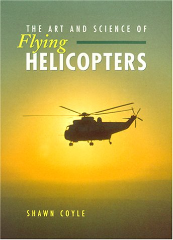 9780813821696: The Art and Science of Flying Helicopters