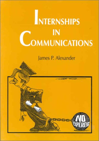 9780813822310: Internships in Communications: A Guide for Faculty Coordinators and Instructors