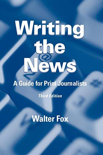 9780813822488: Writing the News: A Guide for Print Journalists