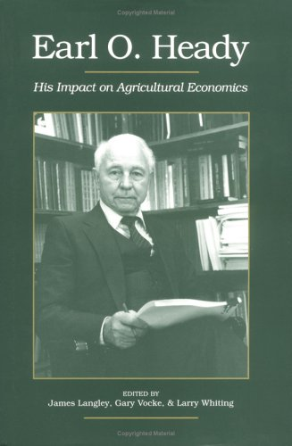 9780813822495: Earl O. Heady: His Impact on Agricultural Economics