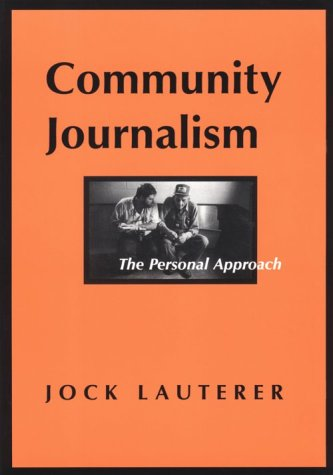 9780813823096: Community Journalism: The Personal Approach