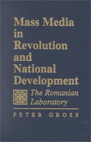 9780813826707: Mass Media in Revolution and National Development: The Romanian Laboratory
