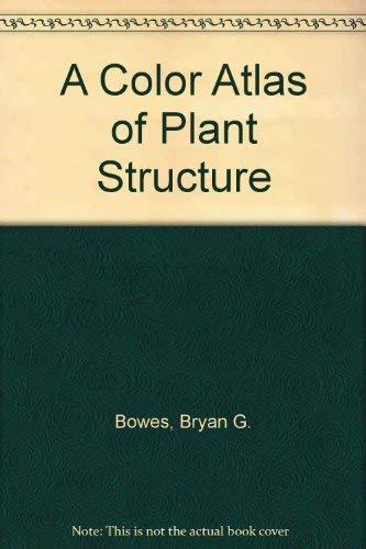 9780813826875: A Color Atlas of Plant Structure