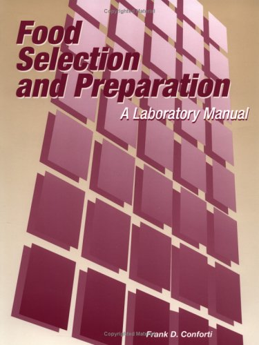 Food Selection and Preparation: A Laboratory Manual