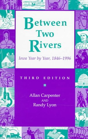9780813827353: Between Two Rivers: Iowa Year by Year, 1846-1996