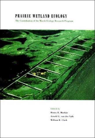 9780813827520: Prairie Wetland Ecology: The Contribution of the Marsh Ecology Research Program
