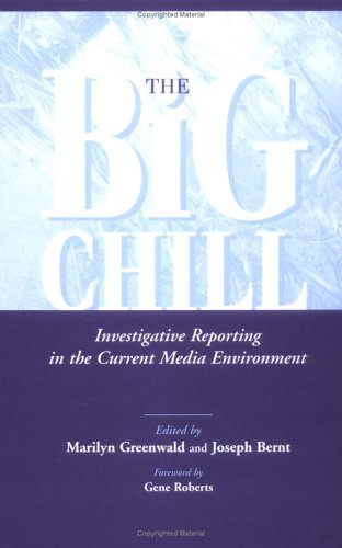 9780813828053: The Big Chill: Investigative Reporting in the Current Media Environment