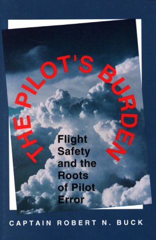 9780813828152: The Pilot's Burden: Flight Safety and the Roots of Pilot Error