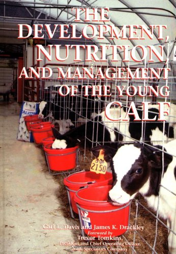 9780813829807: The Development, Nutrition, and Management of the Young Calf