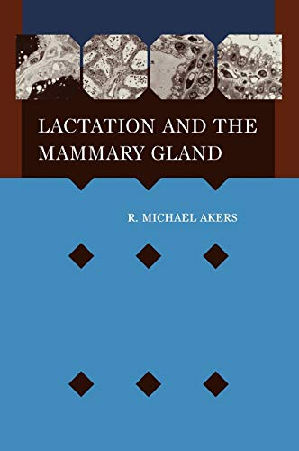 Lactation and the Mammary Gland (Hardback): R. Michael Akers