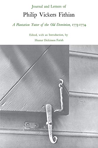 9780813900797: Journal and Letters of Philip Vickers Fithian, 1773-1774: A Plantation Tutor of the Old Dominion