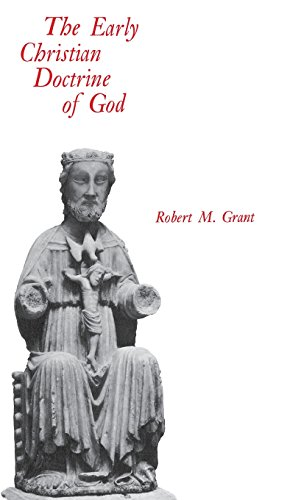 The early Christian doctrine of God: Grant, Robert M.
