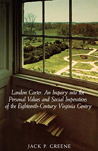 9780813901114: Landon Carter an Inquiry into the Personal Values and Social Imperatives of the Eighteenth-Century Virginia Gentry