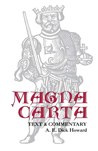 Magna Carta: Text and Commentary: A. E. Dick