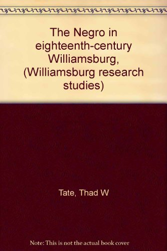 9780813902333: The Negro in eighteenth-century Williamsburg, (Williamsburg research studies)