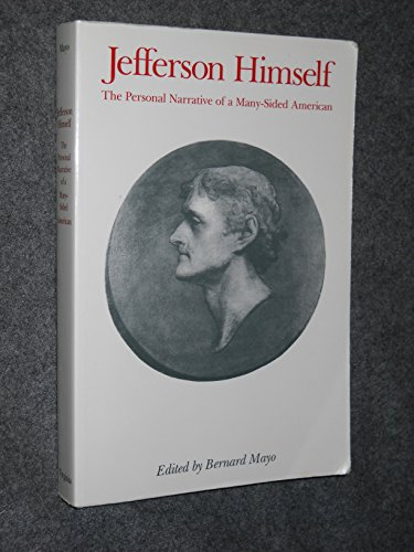 9780813902845: Jefferson Himself: The Personal Narrative of a Many-Sided American