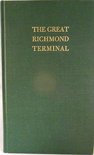 GREAT RICHMOND TERMINAL: A Study in Businessmen and Business Strategy: Klein, Maury/The Eleutherian...
