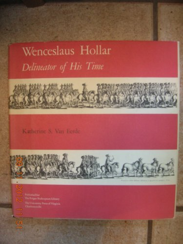Wenceslaus Hollar: Delineator of His Time (Special Publications Ser.): Van Eerde, Katherine S.