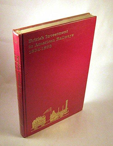 9780813903118: British Investment in American Railways 1834-1898