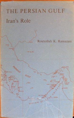 9780813904061: The Persian Gulf;: Iran's role