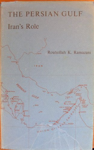The Persian Gulf;: Iran's role: Ramazani, Rouhollah K