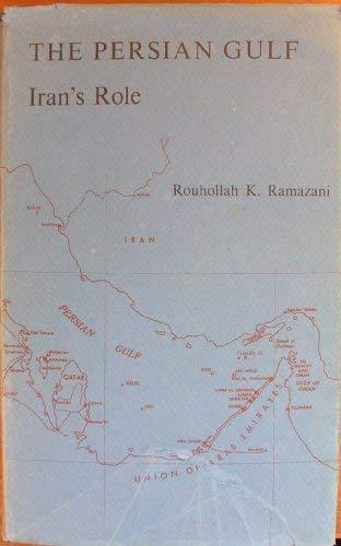 The Persian Gulf :; Iran's role: Ramazani, Rouhollah K.