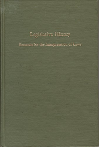 Legislative History: Research for the Interpretation of Laws: Folsom, Gwendolyn B.