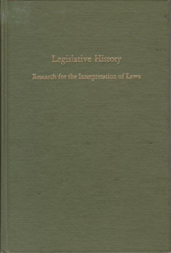 Legislative History: Research for the Interpretation of Laws: Folsom, Gwendolyn B.