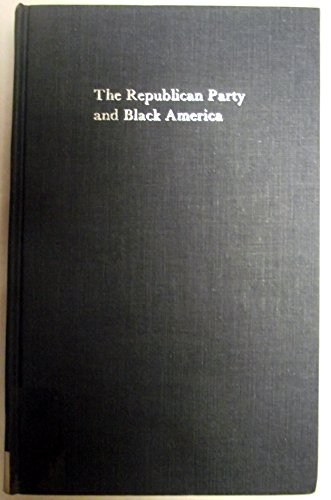 The Republican Party and Black America from McKinley to Hoover: 1896-1933