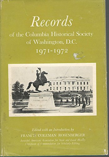RECORDS OF THE COLUMBIA HISTORICAL SOCIETY OF: Rosenberger, Francis Coleman