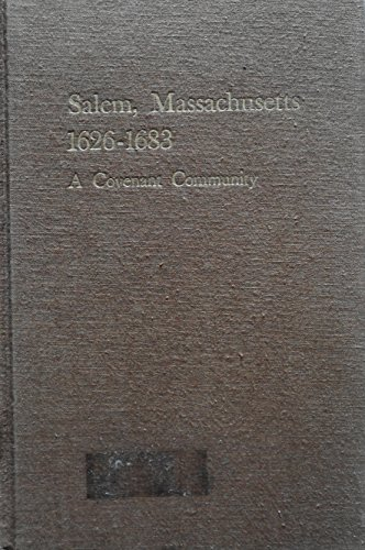 Salem, Massachusetts, 1626-1683: A Covenant Community: Gildrie, Richard P.