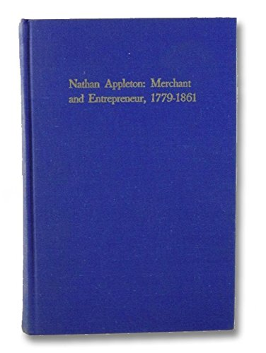 9780813905617: Nathan Appleton: Merchant and Entrepreneur, 1779 - 1861