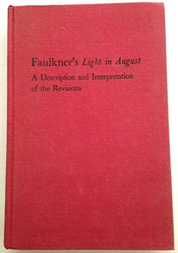 Faulkner's Light in August;: A description and interpretation of the revisions: Fadiman, ...