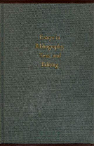 Essays in Bibliography, Text and Editing: Fredson Bowers