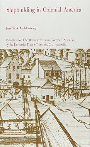 Shipbuilding in Colonial America: Joseph A. Goldenberg