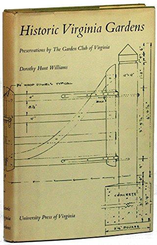 Historic Virginia Gardens: Preservations by the Garden Club of Virginia: Williams, Dorothy Hunt