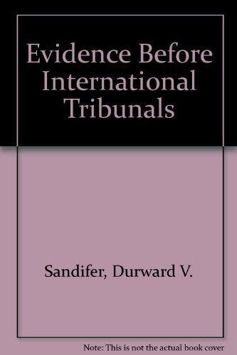 Evidence Before International Tribunals (Procedural aspects of international law series): Sandifer,...