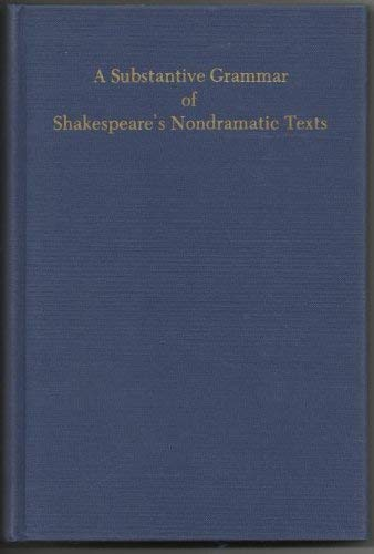 A Substantive Grammar of Shakespeare's Nondramatic Texts: Partridge, A. C.