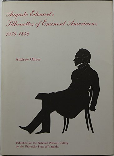 Auguste Edouart's Silhouettes of Eminent Americans, 1839-1844: Edouart, Auguste and Andrew ...