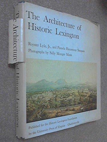 The Architecture of Historic Lexington: Royster Lyle Jr.;