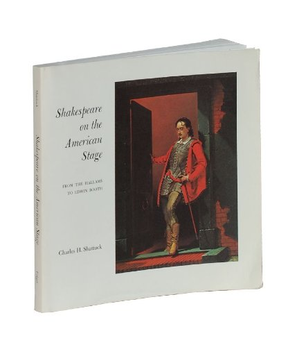 Shakespeare on the American Stage from Hallams to Edwin Booth