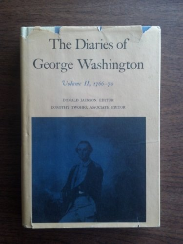 The Diaries of George Washington: 1766-1770 (Papers of George Washington) (Vol. 2)