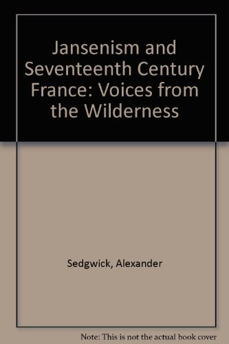 9780813907024: Jansenism and Seventeenth Century France: Voices from the Wilderness