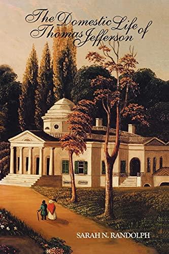 The Domestic Life of Thomas Jefferson: Randolph, Sarah Nicholas