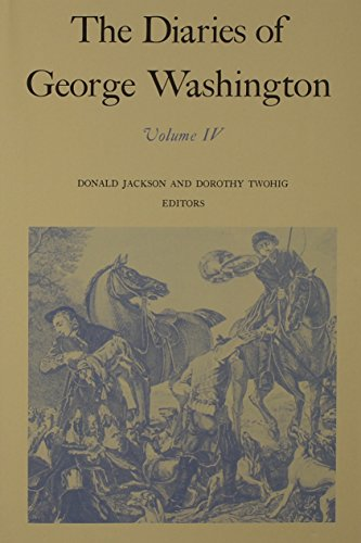 9780813907222: The Diaries of George Washington: 1784-June 1786 (Volume IV)