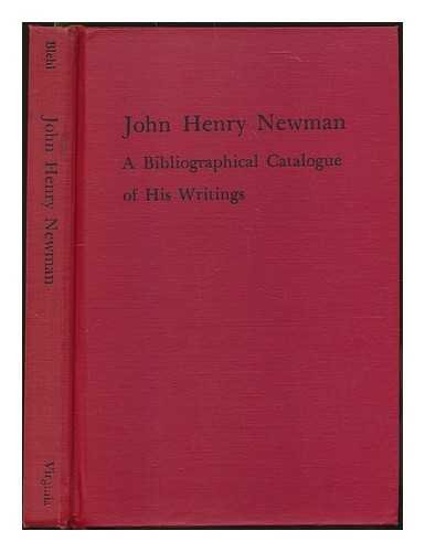 9780813907383: John Henry Newman: A Bibliographical Catalogue of His Writings