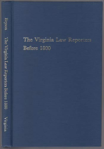 9780813907475: The Virginia Law Reporters Before 1880