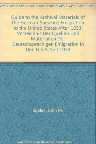 9780813907499: Guide to the Archival Materials of the German-Speaking Emigration to the United States After 1933: Verzeichnis Der Quellen Und Materialien Der ... U.S.A. Seit 1933 (English and German Edition)