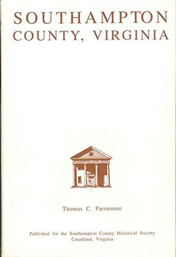 Southampton County, Virginia: Parramore, Thomas C.;Southampton County Historical Society