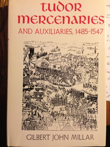 9780813908182: Tudor Mercenaries and Auxiliaries, 1485-1547